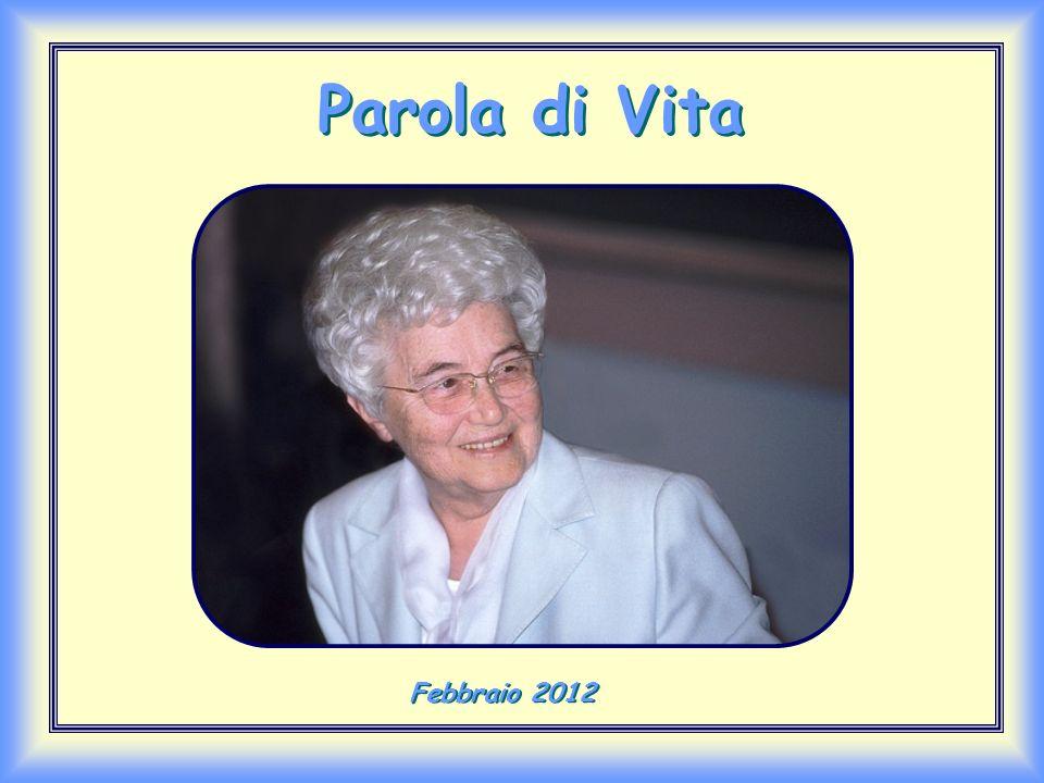Parola di Vita Parola di Vita Febbraio 2012 Febbraio 2012