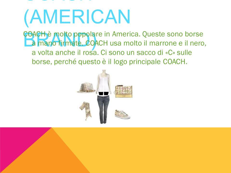 COACH (AMERICAN BRAND) COACH è molto popolare in America. Queste sono borse a mano firmate. COACH usa molto il marrone e il nero, a volta anche il ros