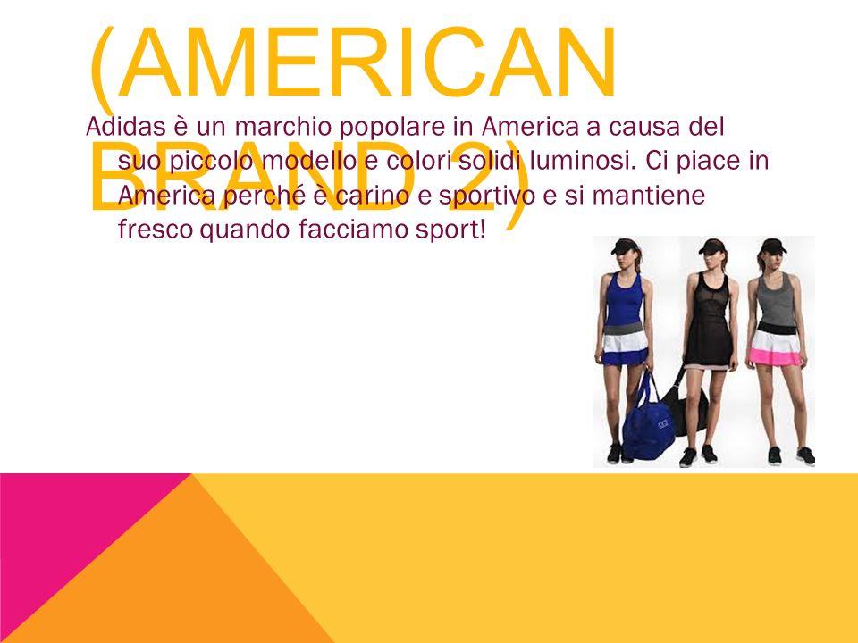 ADIDAS (AMERICAN BRAND 2) Adidas è un marchio popolare in America a causa del suo piccolo modello e colori solidi luminosi. Ci piace in America perché