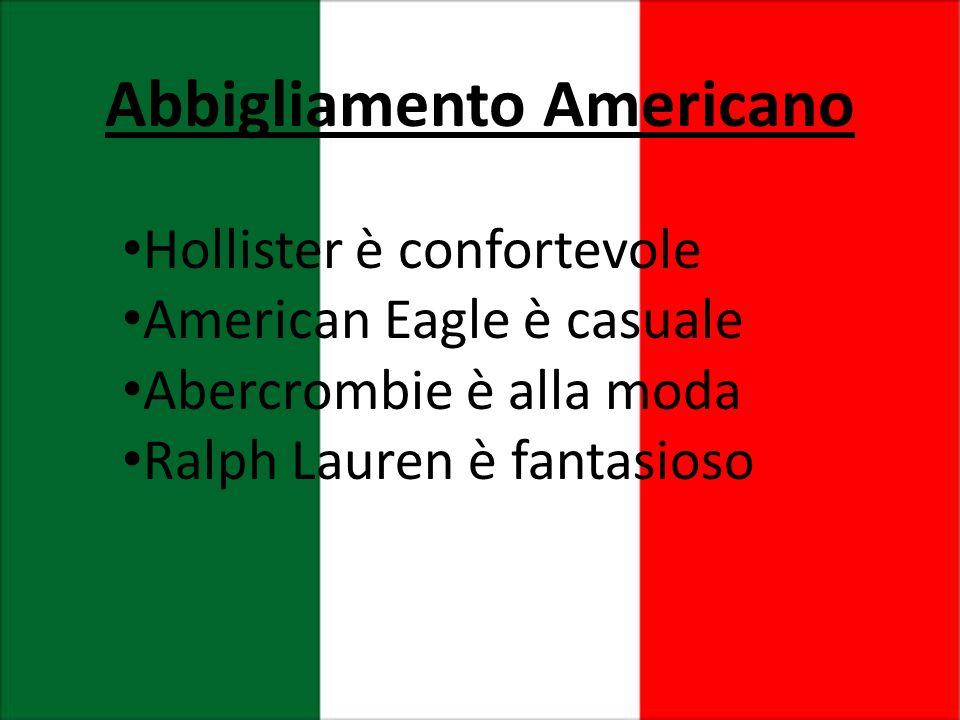 Abbigliamento Americano Hollister ѐ confortevole American Eagle ѐ casuale Abercrombie ѐ alla moda Ralph Lauren ѐ fantasioso