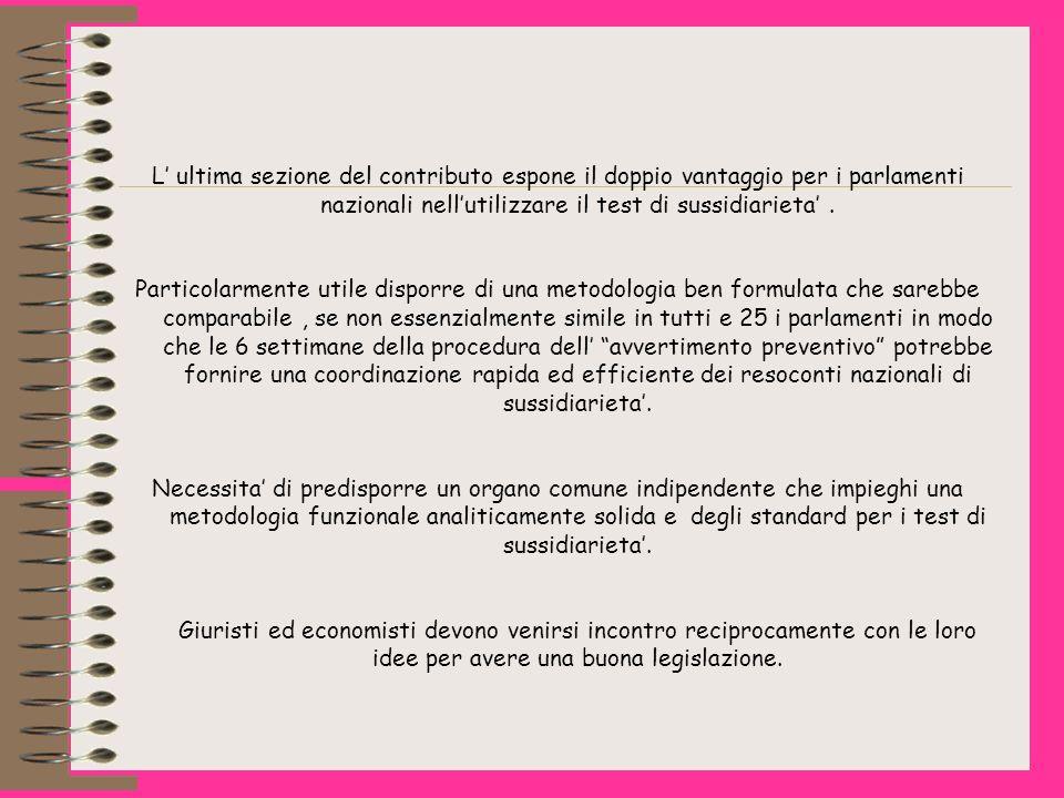L ultima sezione del contributo espone il doppio vantaggio per i parlamenti nazionali nellutilizzare il test di sussidiarieta.