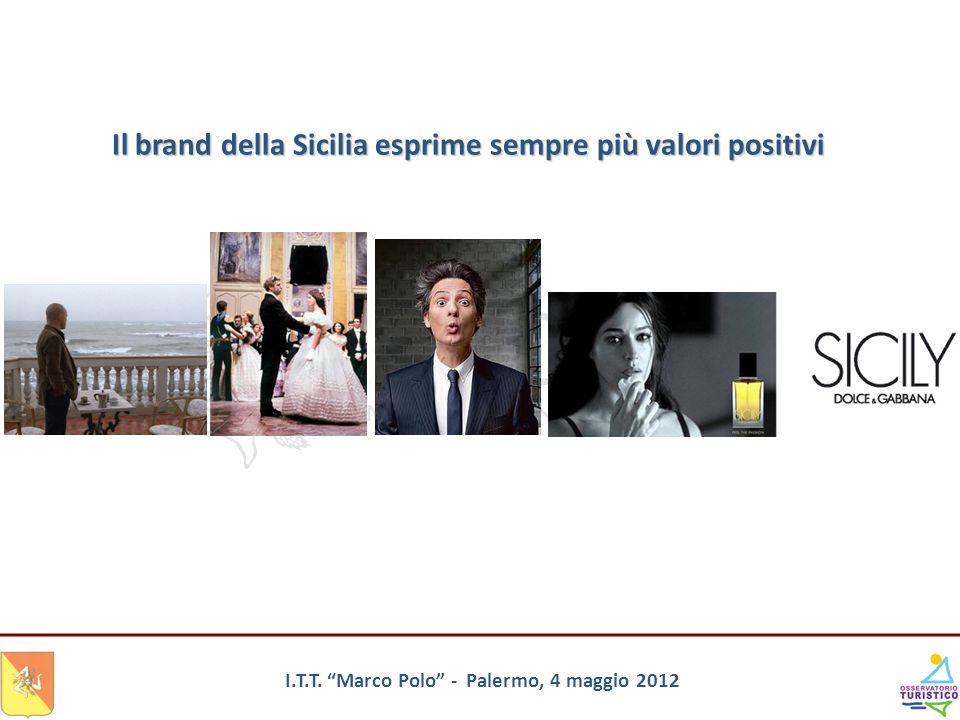I.T.T. Marco Polo - Palermo, 4 maggio 2012 Il brand della Sicilia esprime sempre più valori positivi