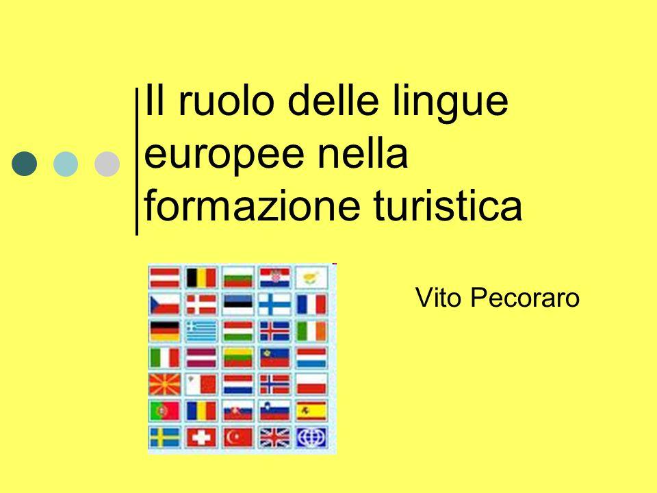Il ruolo delle lingue europee nella formazione turistica Vito Pecoraro