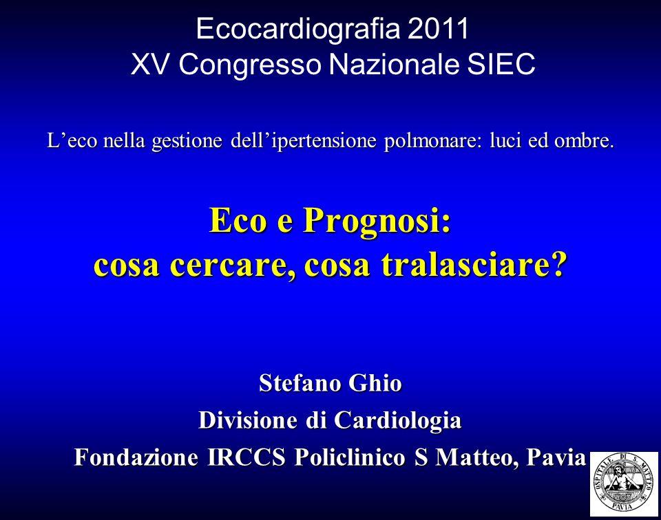 Leco nella gestione dellipertensione polmonare: luci ed ombre. Eco e Prognosi: cosa cercare, cosa tralasciare? Ecocardiografia 2011 XV Congresso Nazio