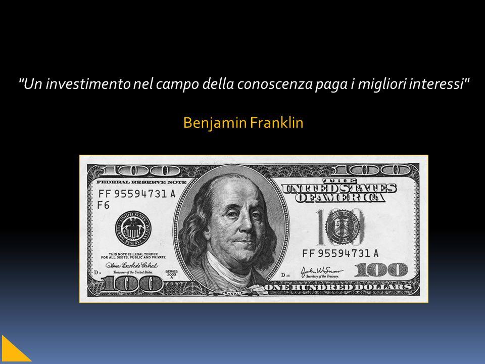 Un investimento nel campo della conoscenza paga i migliori interessi Benjamin Franklin