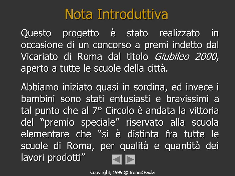 Copyright, 1999 © Irene&Paola Il Giubileo Visto dai bambini del 7° circolo Montessori Anno Scolastico 1998-99