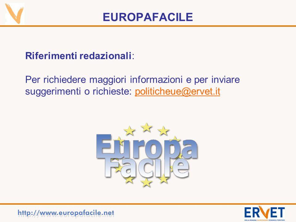EUROPAFACILE Riferimenti redazionali: Per richiedere maggiori informazioni e per inviare suggerimenti o richieste: politicheue@ervet.itpoliticheue@ervet.it