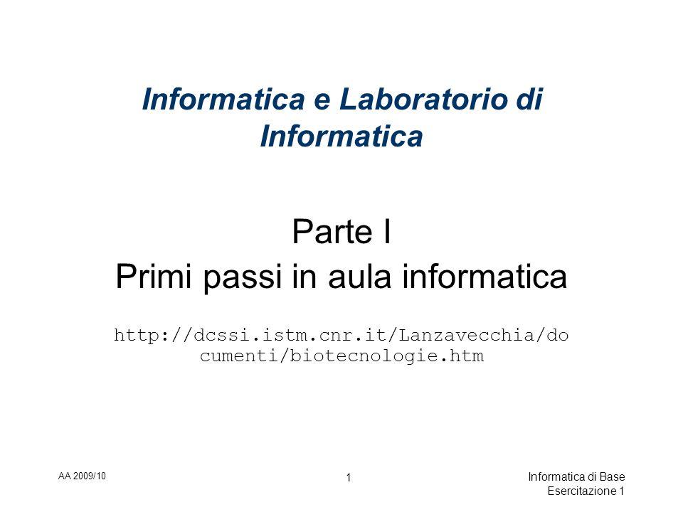 AA 2009/10 Informatica di Base Esercitazione 1 22 Casella Unimi nome.cognome PIN