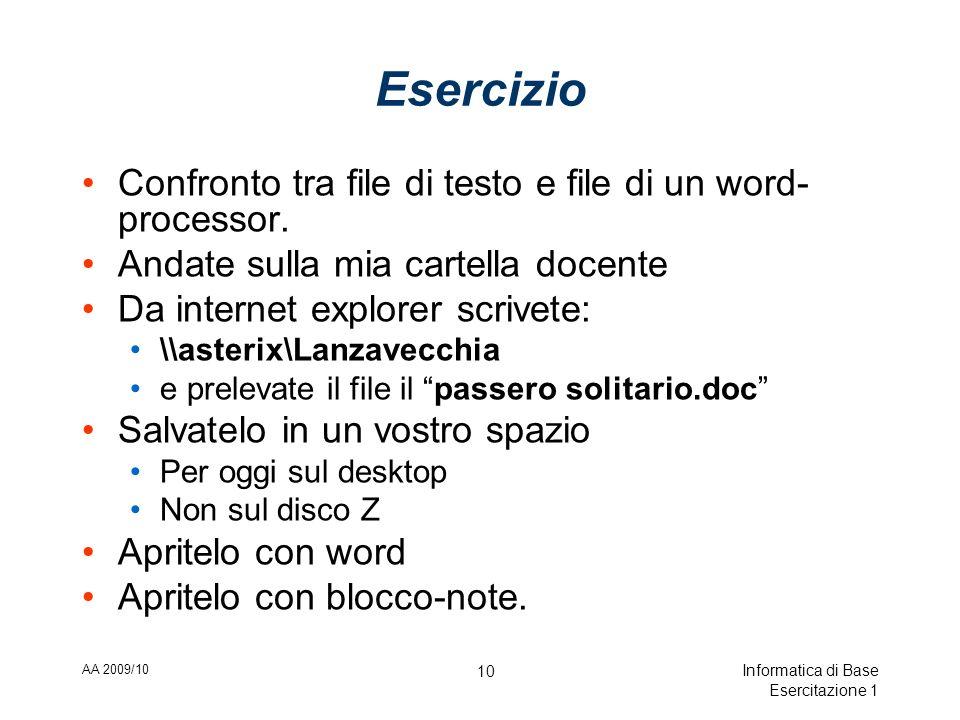 AA 2009/10 Informatica di Base Esercitazione 1 10 Esercizio Confronto tra file di testo e file di un word- processor.