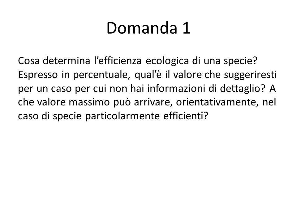 Domanda 1 Cosa determina lefficienza ecologica di una specie.