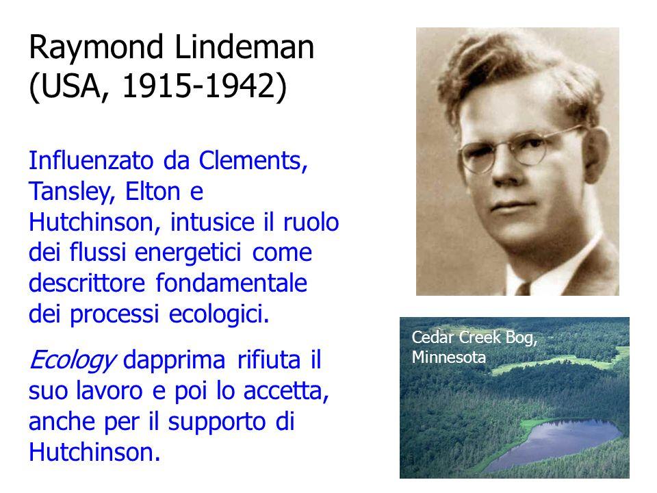 G. Evelyn Hutchinson (GB-USA, 1903-1991) Lavora su cicli biogeochimici e dinamica di popolazioni, con il comune denominatore dellidea che i sistemi na