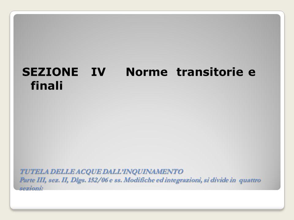FINALITA E OBIETTIVI DI TUTELA (ART.73) 1. prevenire linquinamento; 2.