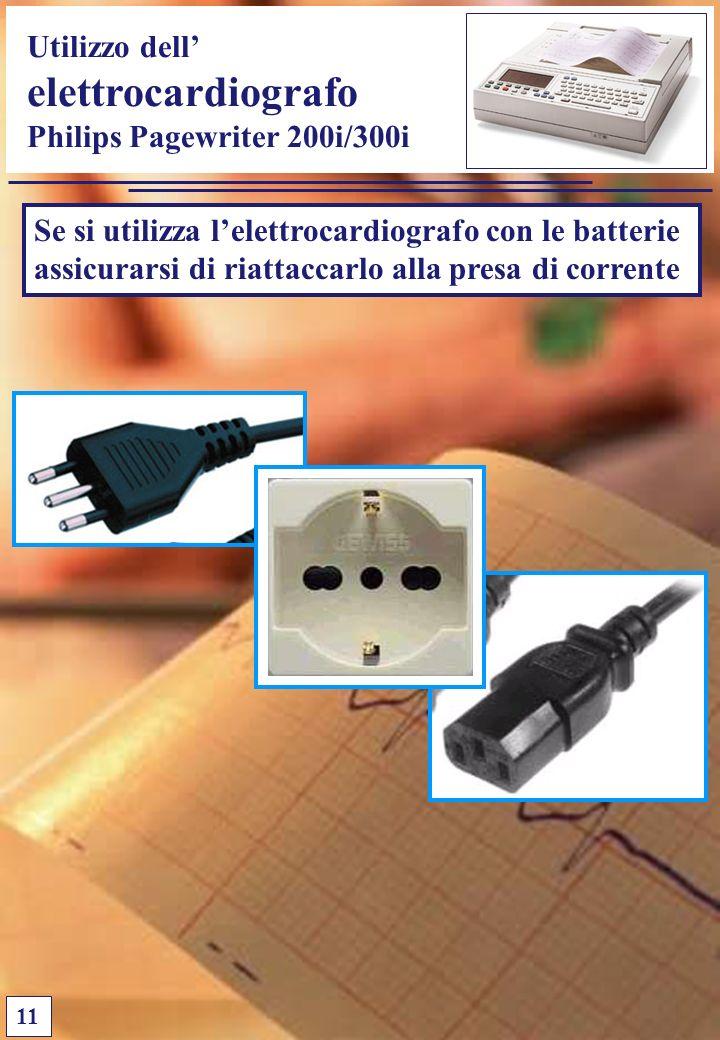 Utilizzo dell elettrocardiografo Philips Pagewriter 200i/300i Se si utilizza lelettrocardiografo con le batterie assicurarsi di riattaccarlo alla pres
