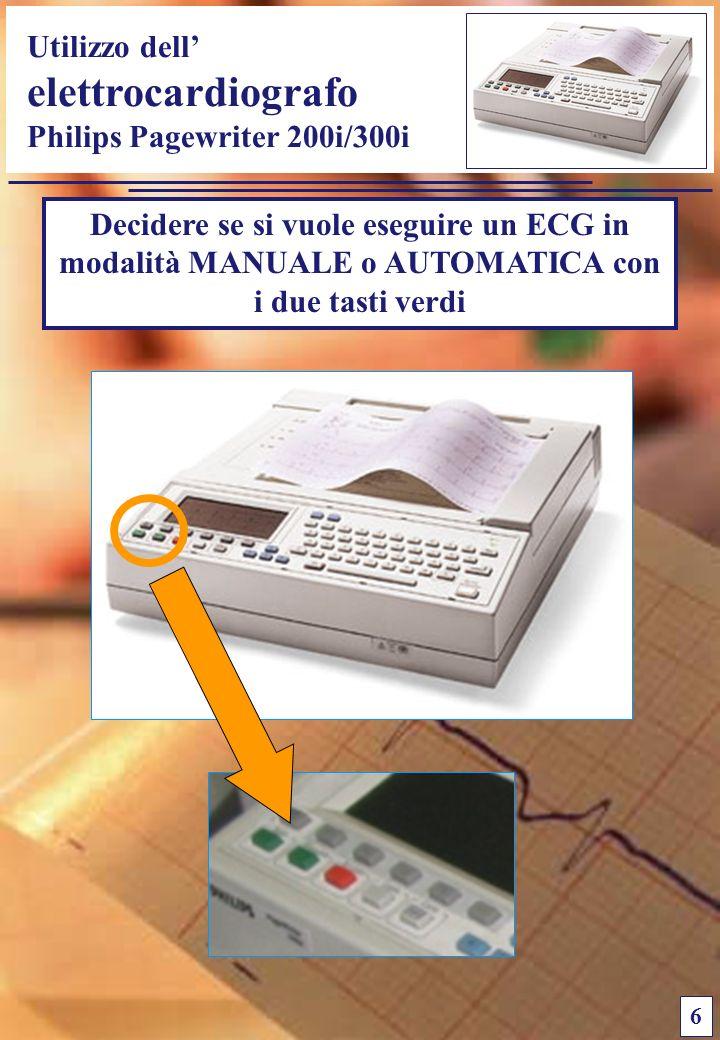 Utilizzo dell elettrocardiografo Philips Pagewriter 200i/300i 6 Decidere se si vuole eseguire un ECG in modalità MANUALE o AUTOMATICA con i due tasti