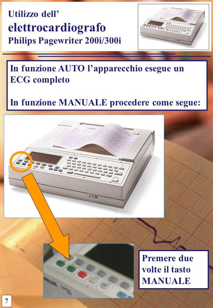 Utilizzo dell elettrocardiografo Philips Pagewriter 200i/300i In funzione AUTO lapparecchio esegue un ECG completo In funzione MANUALE procedere come