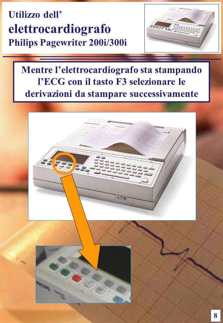 Utilizzo dell elettrocardiografo Philips Pagewriter 200i/300i 8 Mentre lelettrocardiografo sta stampando lECG con il tasto F3 selezionare le derivazio