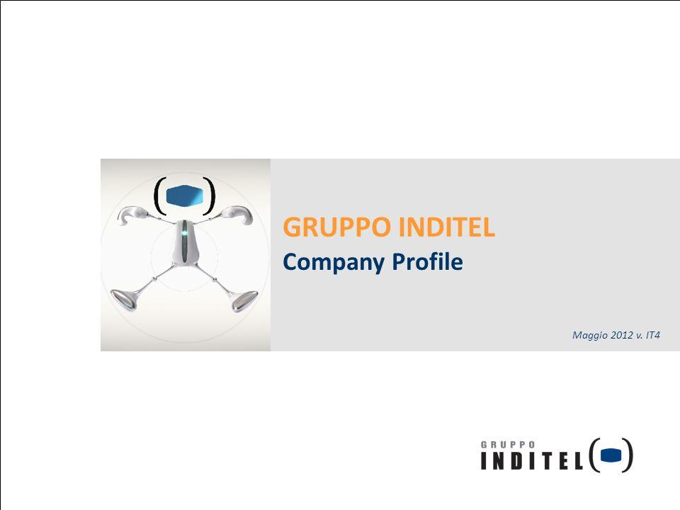 GRUPPO INDITEL Company Profile Maggio 2012 v. IT4