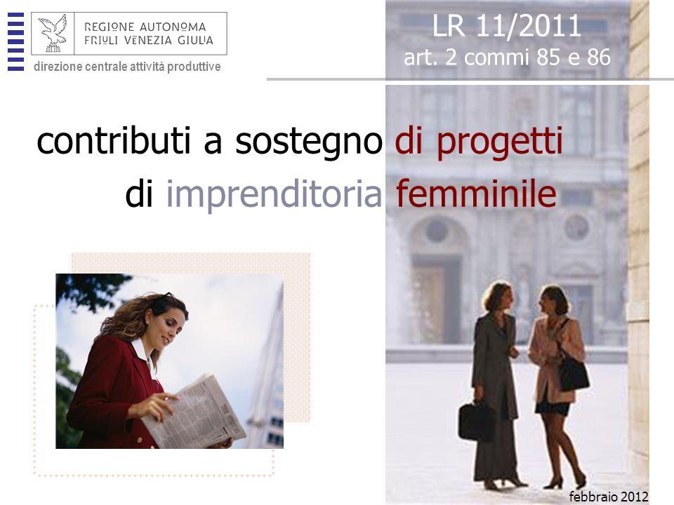 direzione centrale attività produttive contributo a fondo perduto min 2.500 max 30.000 50% della spesa ammessa imprenditoria femminile di che cosa si tratta LR 11/2011 art.