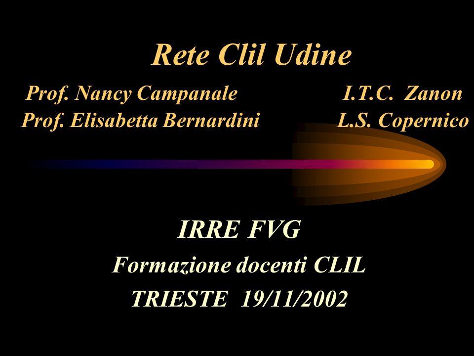 Rete Clil Udine Prof.Nancy Campanale I.T.C. Zanon Prof.