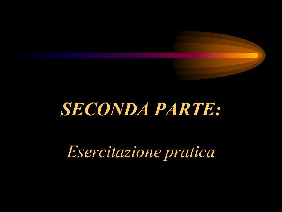 SECONDA PARTE: Esercitazione pratica