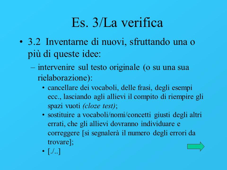 Es. 3/La verifica 3.2 Inventarne di nuovi, sfruttando una o più di queste idee: –intervenire sul testo originale (o su una sua rielaborazione): cancel