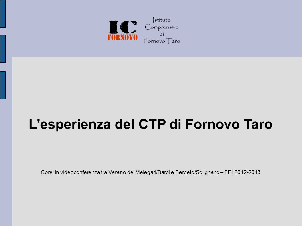 L esperienza del CTP di Fornovo Taro Corsi in videoconferenza tra Varano de Melegari/Bardi e Berceto/Solignano – FEI 2012-2013