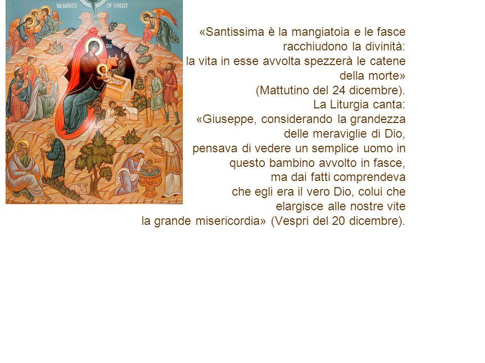 «Tenendo tra le braccia il Figlio di Dio e baciandolo con baci materni, la Vergine diceva: Adoro o figlio la grande tenerezza» Mattutino del 21 dicembre).