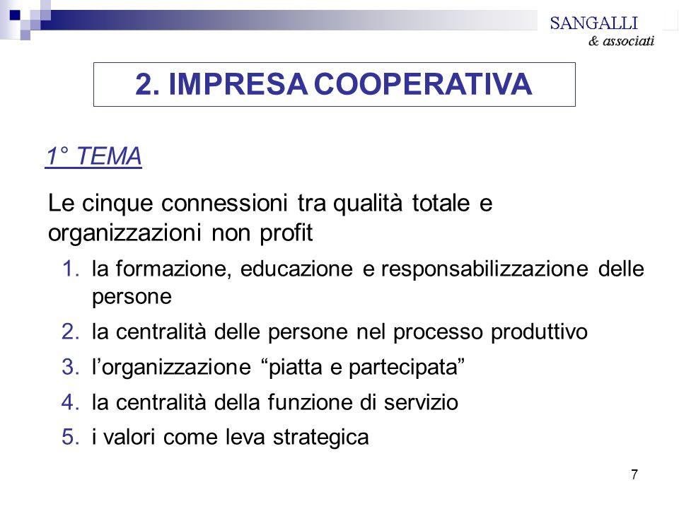 7 1° TEMA Le cinque connessioni tra qualità totale e organizzazioni non profit 1.la formazione, educazione e responsabilizzazione delle persone 2.la c
