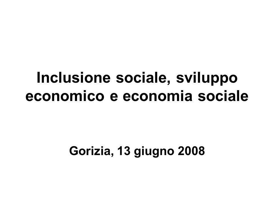 Inclusione sociale, sviluppo economico e economia sociale Gorizia, 13 giugno 2008