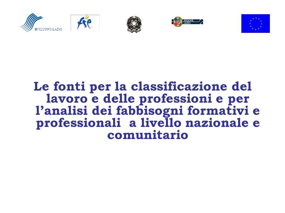 Le fonti per la classificazione del lavoro e delle professioni e per lanalisi dei fabbisogni formativi e professionali a livello nazionale e comunitar