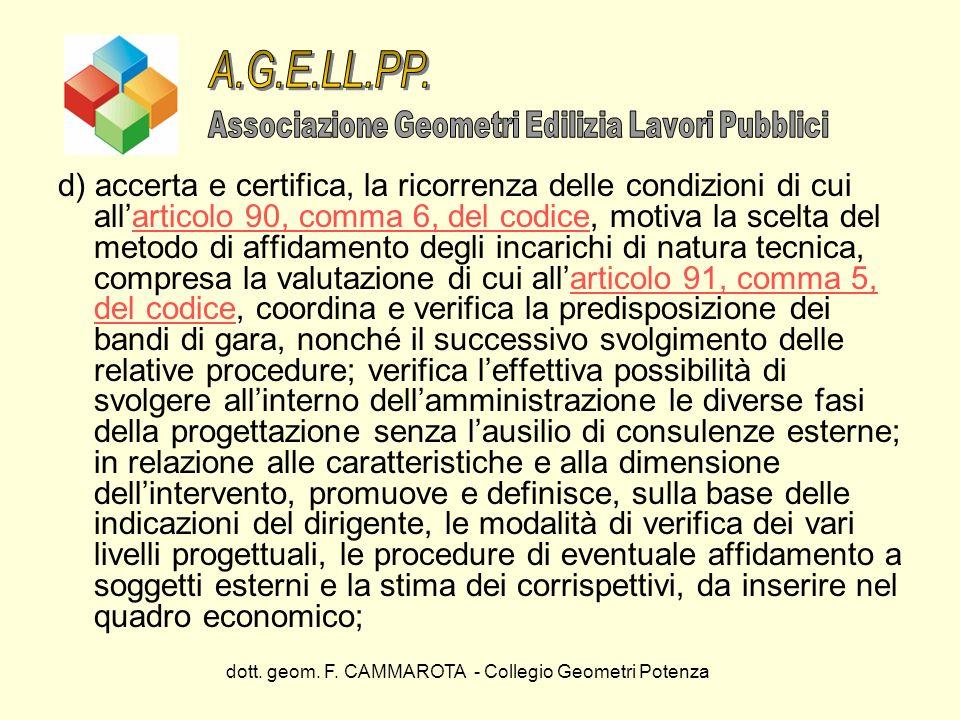 dott. geom. F. CAMMAROTA - Collegio Geometri Potenza d) accerta e certifica, la ricorrenza delle condizioni di cui allarticolo 90, comma 6, del codice