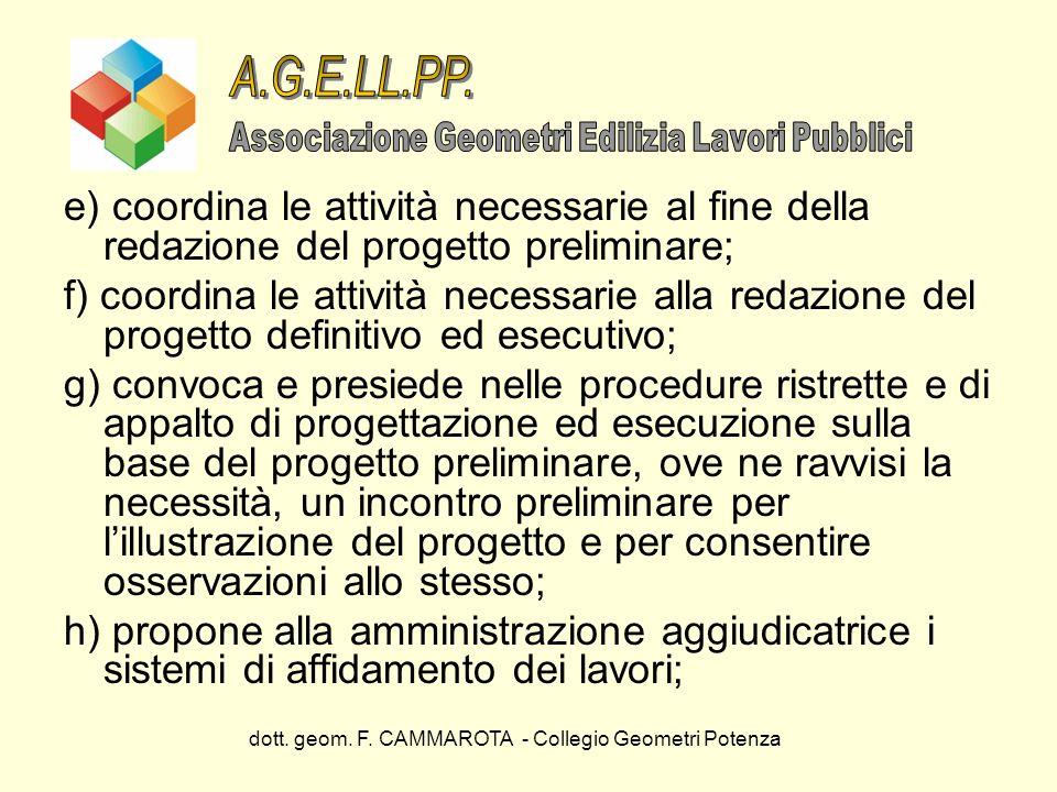 dott. geom. F. CAMMAROTA - Collegio Geometri Potenza e) coordina le attività necessarie al fine della redazione del progetto preliminare; f) coordina