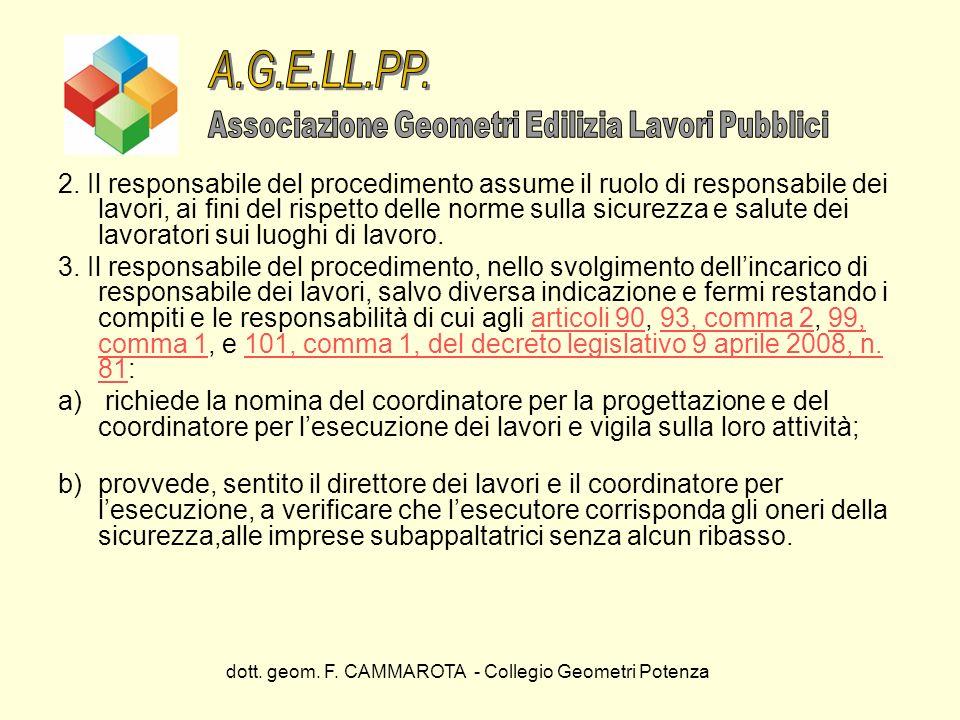 dott. geom. F. CAMMAROTA - Collegio Geometri Potenza 2. Il responsabile del procedimento assume il ruolo di responsabile dei lavori, ai fini del rispe