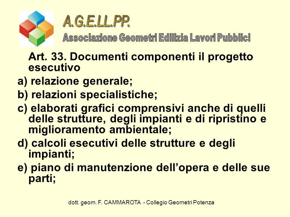 dott. geom. F. CAMMAROTA - Collegio Geometri Potenza Art. 33. Documenti componenti il progetto esecutivo a) relazione generale; b) relazioni specialis