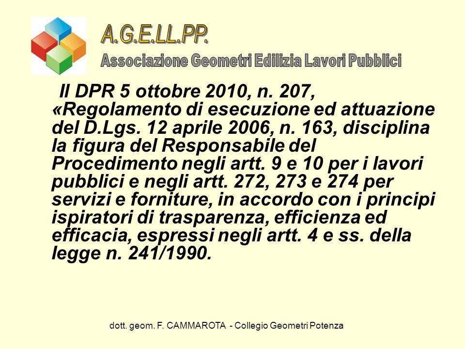 dott. geom. F. CAMMAROTA - Collegio Geometri Potenza Il DPR 5 ottobre 2010, n. 207, «Regolamento di esecuzione ed attuazione del D.Lgs. 12 aprile 2006