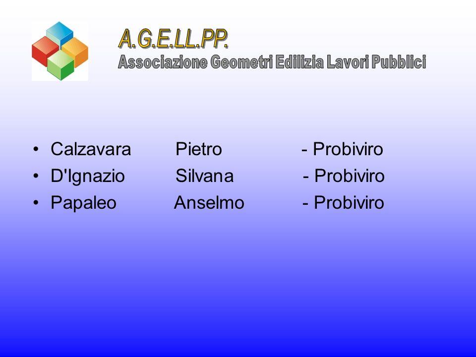 CalzavaraPietro - Probiviro D'Ignazio Silvana - Probiviro Papaleo Anselmo - Probiviro