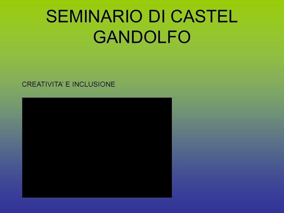 SEMINARIO DI CASTEL GANDOLFO CREATIVITA E INCLUSIONE