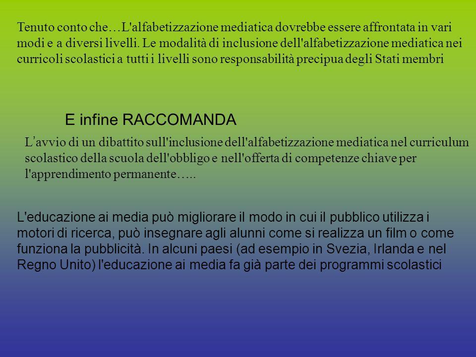 Tenuto conto che … L alfabetizzazione mediatica dovrebbe essere affrontata in vari modi e a diversi livelli.