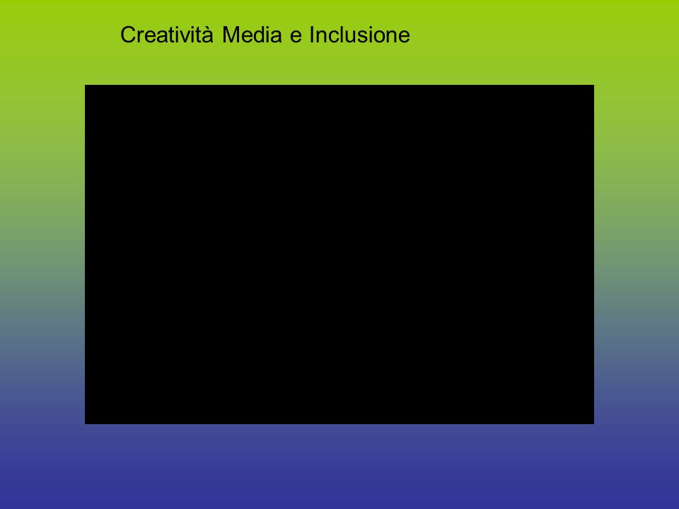 Creatività Media e Inclusione
