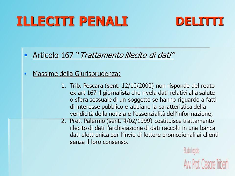 Articolo 167 Trattamento illecito di dati Articolo 167 Trattamento illecito di dati Massime della Giurisprudenza: Massime della Giurisprudenza: 1.Trib