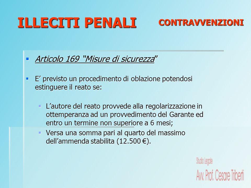 Articolo 169 Misure di sicurezza Articolo 169 Misure di sicurezza E previsto un procedimento di oblazione potendosi estinguere il reato se: E previsto