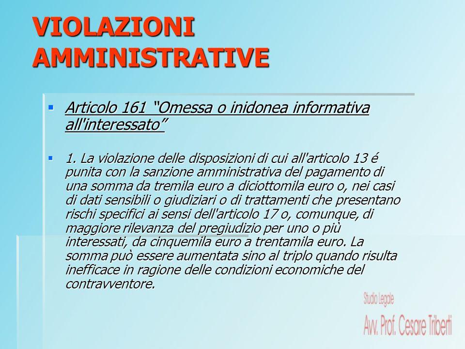 Articolo 161 Omessa o inidonea informativa all'interessato Articolo 161 Omessa o inidonea informativa all'interessato 1. La violazione delle disposizi