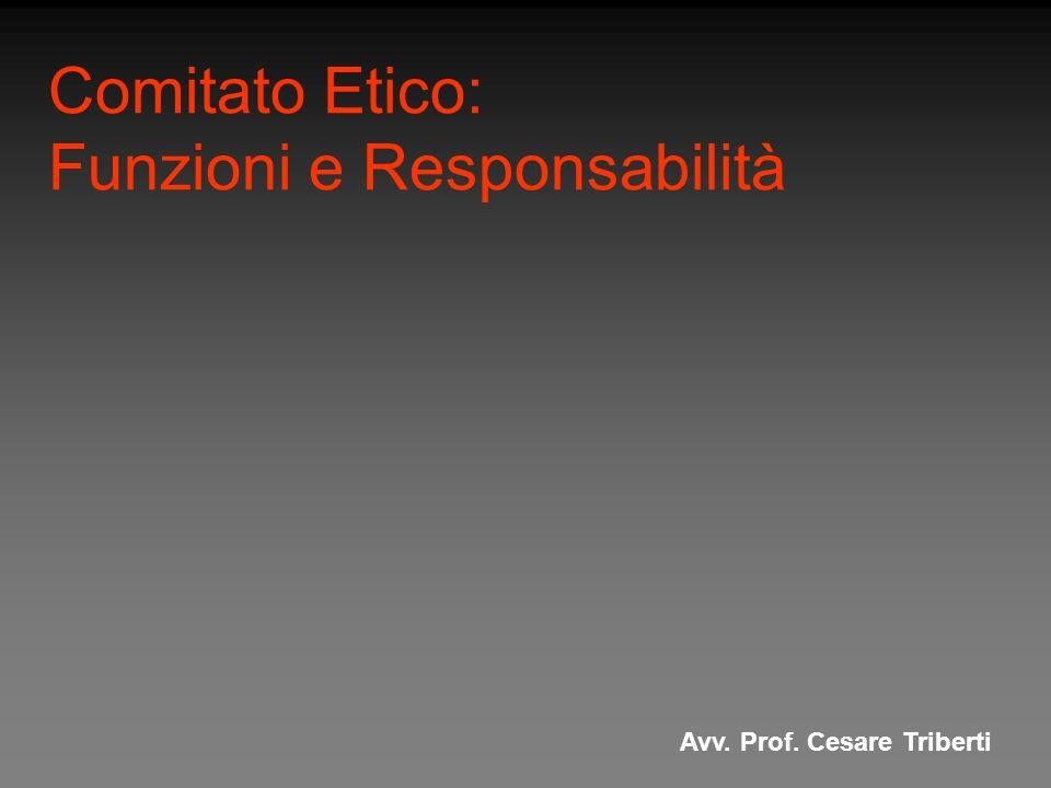 Comitato Etico: Funzioni e Responsabilità Avv.Prof.