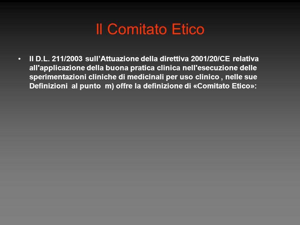 Il Comitato Etico Il D.L. 211/2003 sullAttuazione della direttiva 2001/20/CE relativa all'applicazione della buona pratica clinica nell'esecuzione del