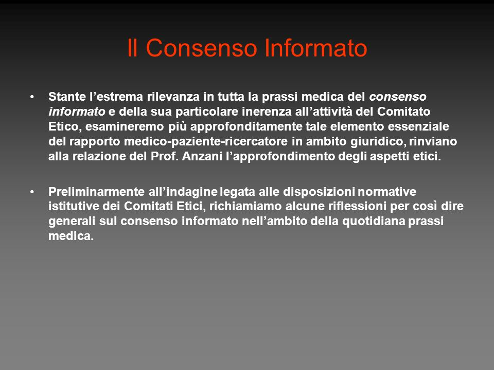 Il Consenso Informato Stante lestrema rilevanza in tutta la prassi medica del consenso informato e della sua particolare inerenza allattività del Comi