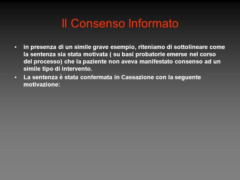 Il Consenso Informato in presenza di un simile grave esempio, riteniamo di sottolineare come la sentenza sia stata motivata ( su basi probatorie emers