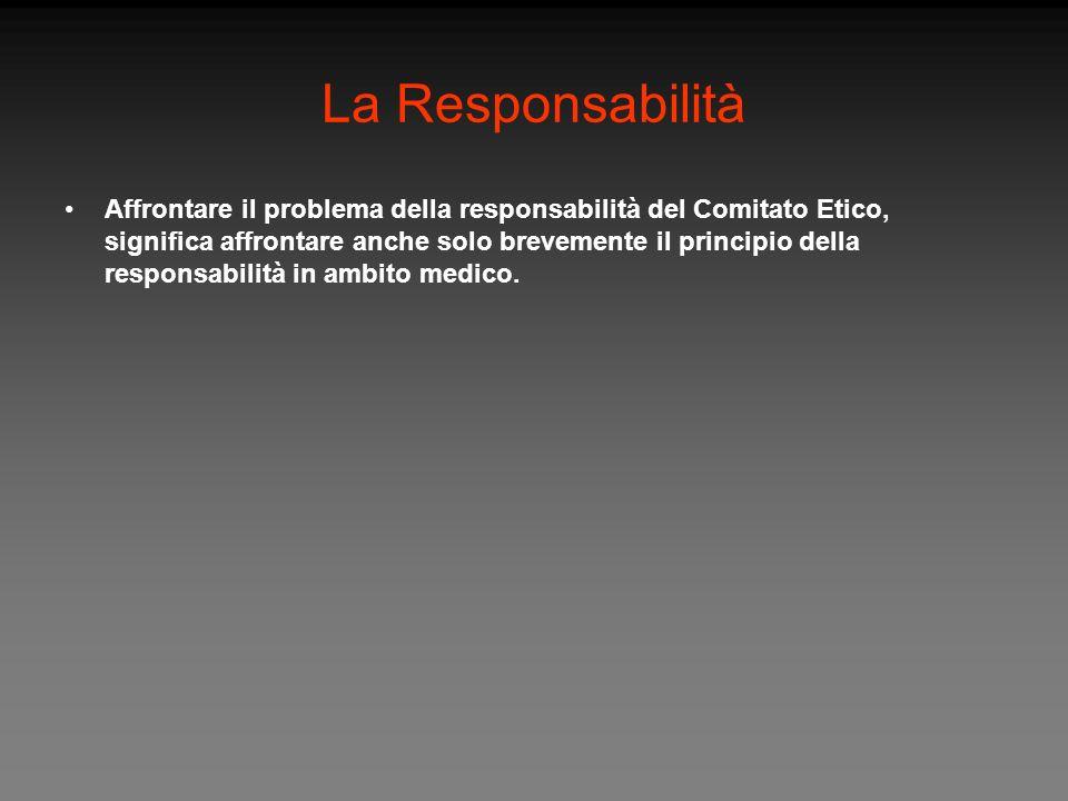 Affrontare il problema della responsabilità del Comitato Etico, significa affrontare anche solo brevemente il principio della responsabilità in ambito