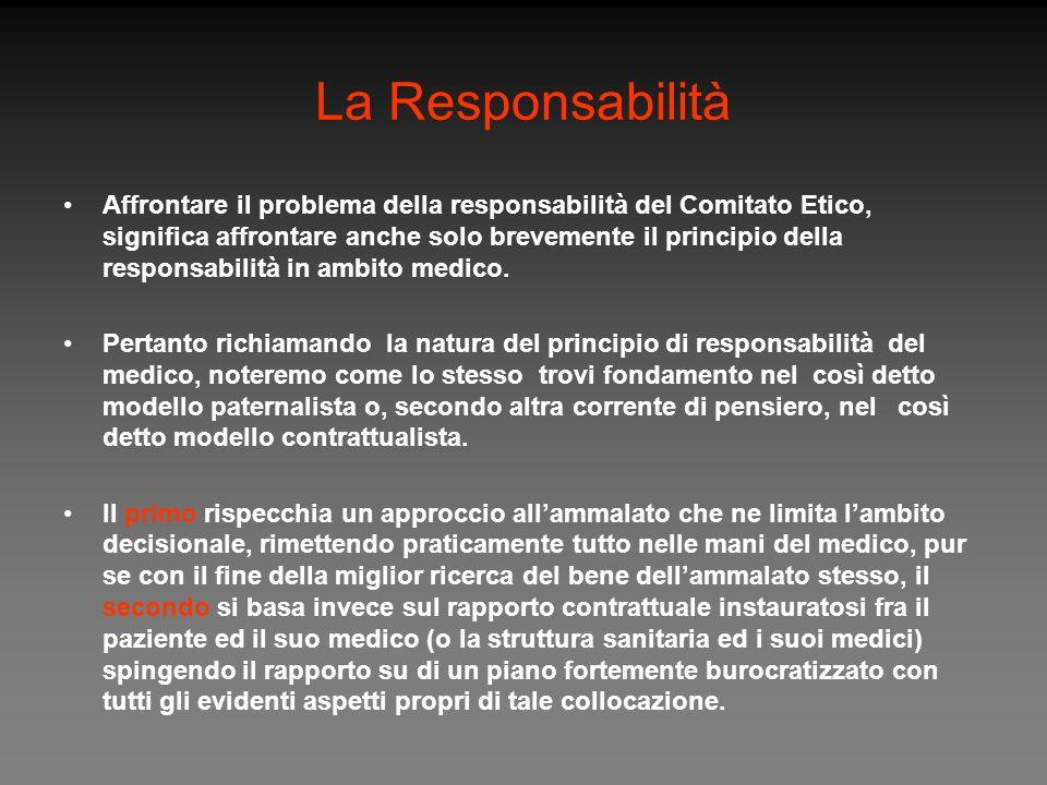 La Responsabilità Affrontare il problema della responsabilità del Comitato Etico, significa affrontare anche solo brevemente il principio della respon