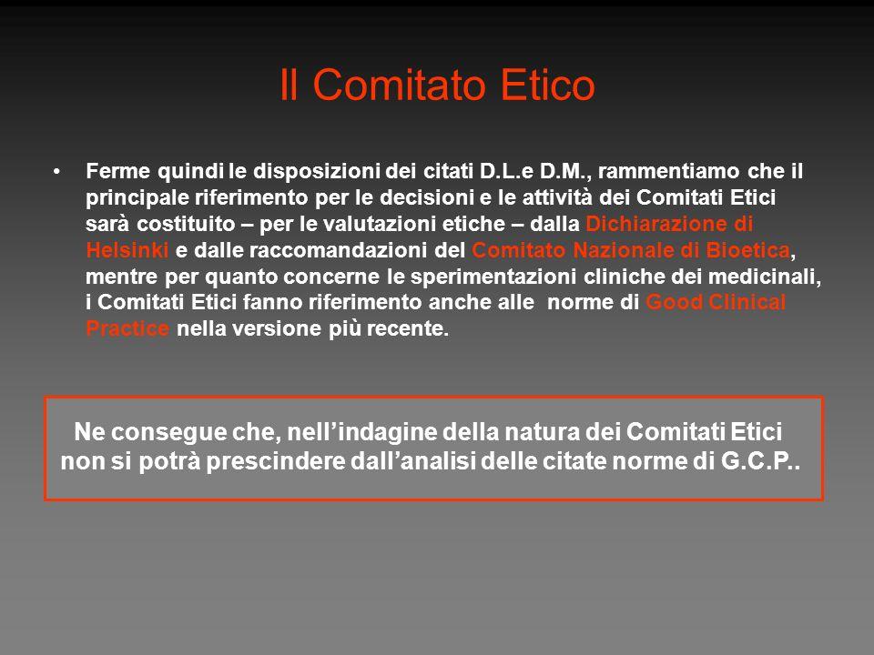Il Comitato Etico Ferme quindi le disposizioni dei citati D.L.e D.M., rammentiamo che il principale riferimento per le decisioni e le attività dei Com