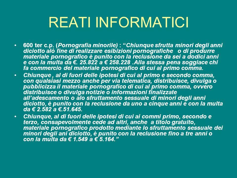 REATI INFORMATICI 600 ter c.p.